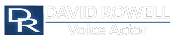 David Rowell - Voice Actor